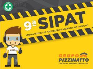 9ª SIPAT está sendo realizada no Grupo Pizzinatto