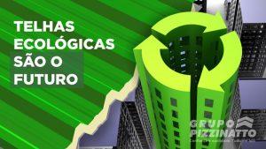 Telhas ecológicas são o futuro!