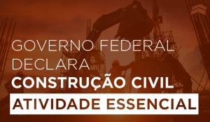 Governo Federal declara construção civil atividade essencial